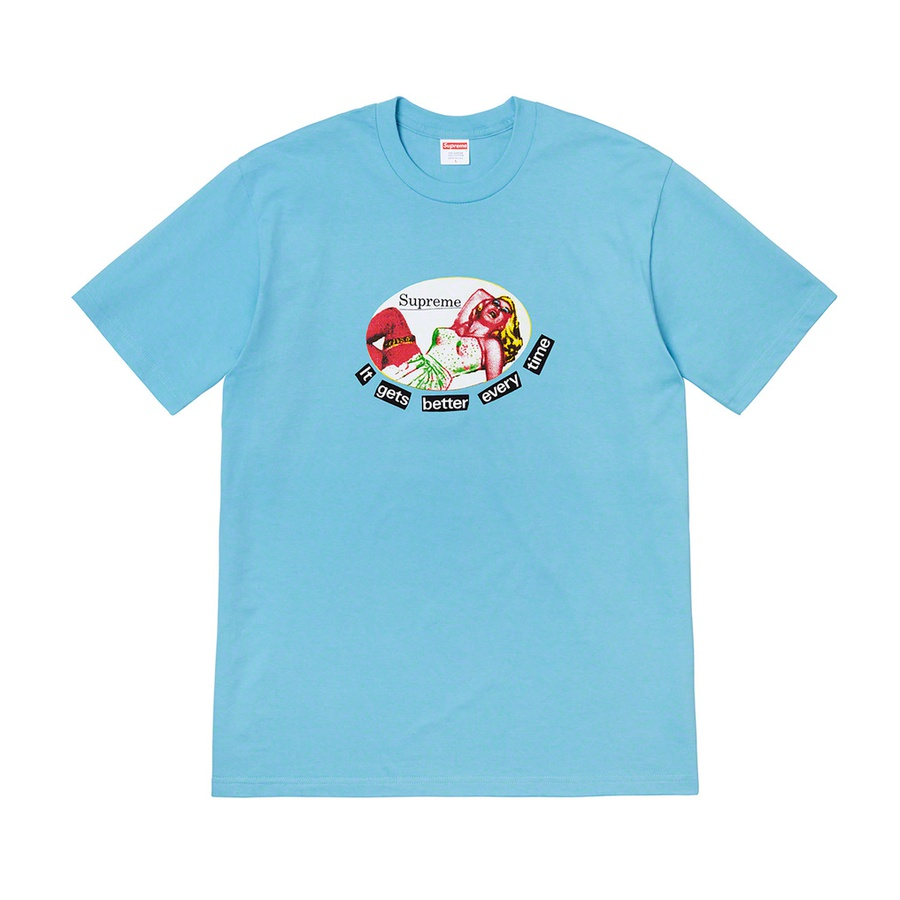 It Gets Better Every Time Tee - All cotton classic Supreme t-shirt with printed graphic on front.